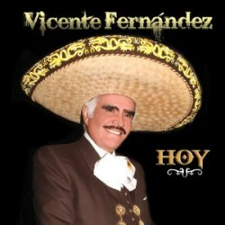 Hoy Vicente Fernandez